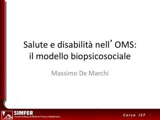 Salute e disabilità nell ' OMS:  il modello biopsicosociale
