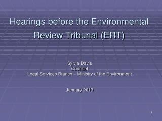 Hearings before the Environmental Review Tribunal (ERT)