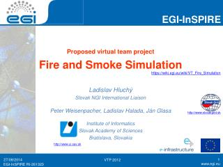 Proposed virtual team project Fire and Smoke Simulation Ladislav Hluchý
