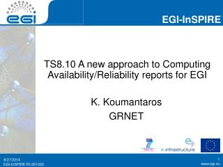 TS8.10 A new approach to Computing Availability/Reliability reports for EGI