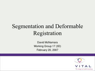 Segmentation and Deformable Registration