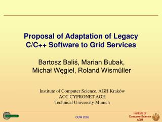 Proposal of Adaptation of Legacy C/C++ Software to Grid Services