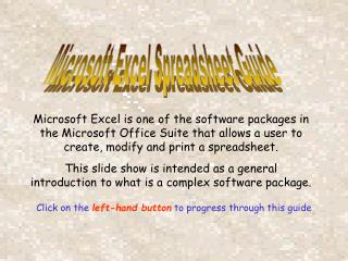 This slide show is intended as a general  introduction to what is a complex software package.
