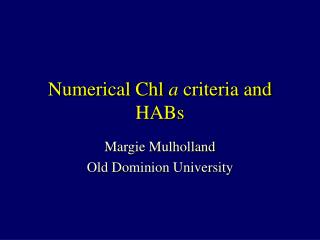 Numerical Chl  a  criteria and HABs