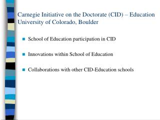 Carnegie Initiative on the Doctorate (CID) – Education University of Colorado, Boulder