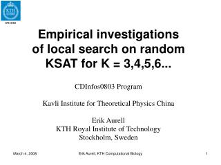Empirical investigations of local search on random KSAT for K = 3,4,5,6...