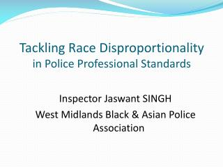 Tackling Race Disproportionality in Police Professional Standards