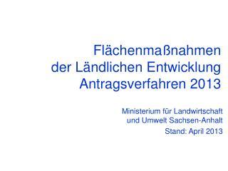 Flächenmaßnahmen der Ländlichen Entwicklung Antragsverfahren 2013