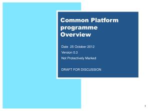 Common Platform programme Overview