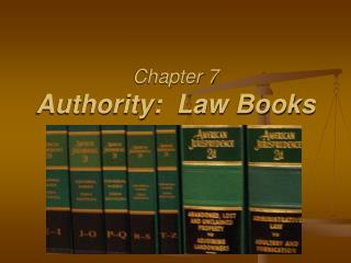 Chapter 7 Authority:  Law Books