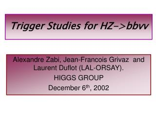 Trigger Studies for HZ->bbvv