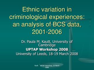 Ethnic variation in criminological experiences: an analysis of BCS data, 2001-2006