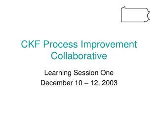 CKF Process Improvement Collaborative