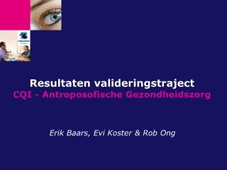 Resultaten valideringstraject CQI - Antroposofische Gezondheidszorg