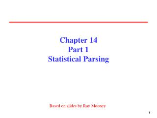 Chapter 14 Part 1 Statistical Parsing