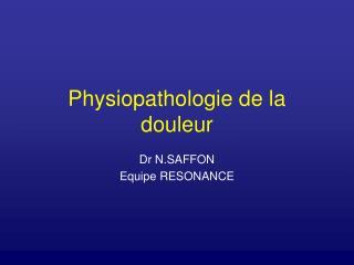 Physiopathologie de la douleur