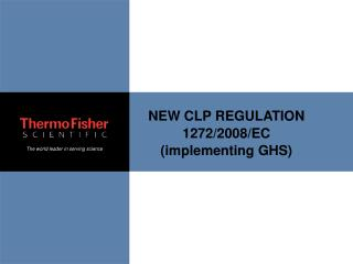 NEW CLP REGULATION 1272/2008/EC (implementing GHS)