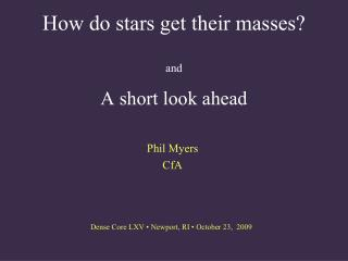 How do stars get their masses? and A short look ahead