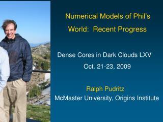 Ralph Pudritz   McMaster University, Origins Institute