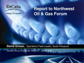 Report to Northwest Oil  Gas Forum