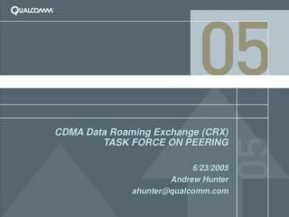 CDMA Data Roaming Exchange (CRX) TASK FORCE ON PEERING
