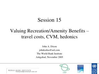 Session 15 Valuing Recreation/Amenity Benefits – travel costs, CVM, hedonics