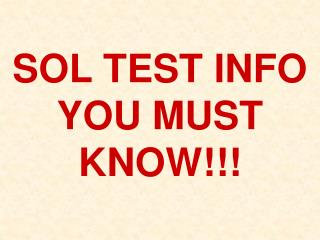 SOL TEST INFO YOU MUST KNOW