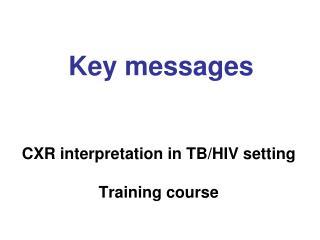 CXR interpretation in TB/HIV setting Training course