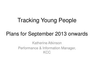 Tracking Young People Plans for September 2013 onwards