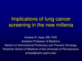 Implications of lung cancer screening in the new millenia
