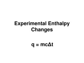 Experimental Enthalpy Changes