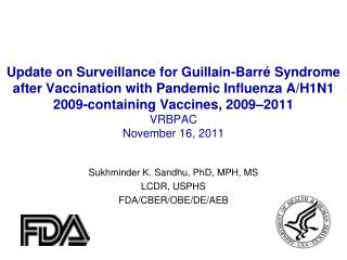 Update on Surveillance for Guillain-Barr  Syndrome after Vaccination with Pandemic Influenza A