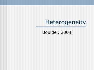 Heterogeneity
