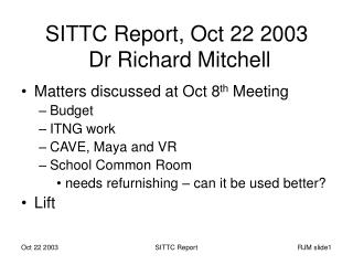 SITTC Report, Oct 22 2003  Dr Richard Mitchell