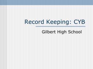 Record Keeping: CYB