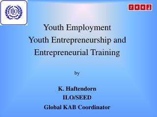 Youth Employment  Youth Entrepreneurship and  Entrepreneurial Training by K. Haftendorn ILO/SEED