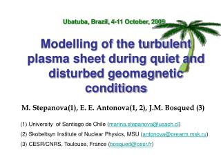Modelling of the turbulent plasma sheet during quiet and disturbed geomagnetic conditions