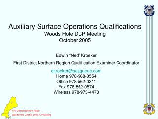 Auxiliary Surface Operations Qualifications Woods Hole DCP Meeting October 2005