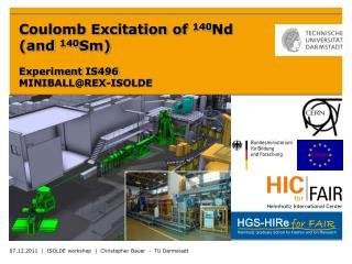 Coulomb Excitation of  140 Nd (and  140 Sm) Experiment IS496 MINIBALL@REX-ISOLDE