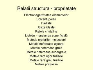 Relatii structura - proprietate