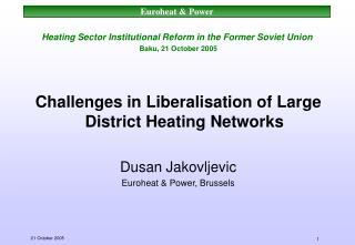 Heating Sector Institutional Reform in the Former Soviet Union Baku, 21 October 2005