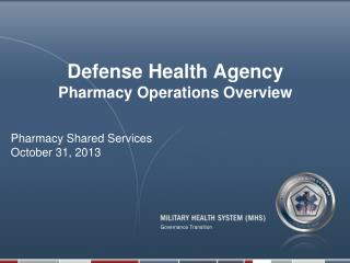 Defense Health Agency Pharmacy Operations Overview