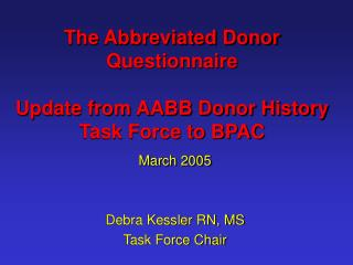 The Abbreviated Donor Questionnaire Update from AABB Donor History Task Force to BPAC