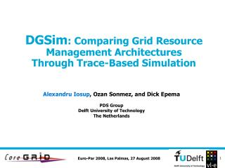 DGSim : Comparing Grid Resource Management Architectures  Through Trace-Based Simulation