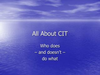 All About CIT