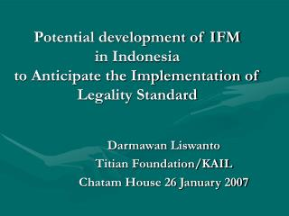 Potential development of IFM  in Indonesia  to Anticipate the Implementation of Legality Standard