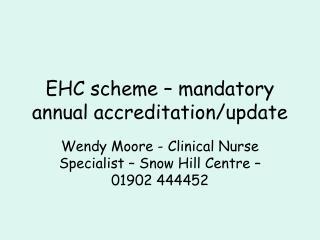 EHC scheme – mandatory annual accreditation/update