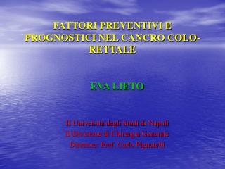 FATTORI PREVENTIVI E PROGNOSTICI NEL CANCRO COLO-RETTALE