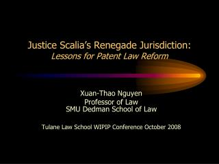 Justice Scalia's Renegade Jurisdiction: Lessons for Patent Law Reform