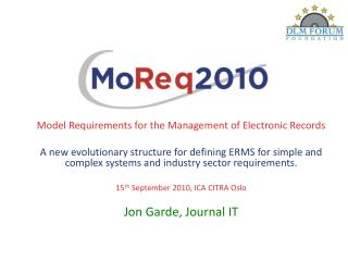 Model Requirements for the Management of Electronic Records  A new evolutionary structure for defining ERMS for simple a